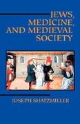 Jews, Medicine, and Medieval Society 0 9780520080591 0520080599
