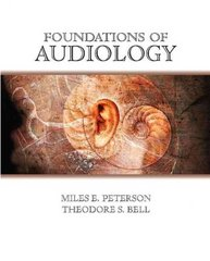Foundations of Audiology 1st Edition 9780131185685 0131185683