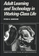 Adult Learning and Technology in Working-Class Life 0 9780521817561 0521817560