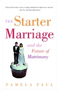 The Starter Marriage and the Future of Matrimony 0 9780812966763 0812966767