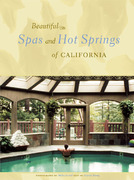 Beautiful Spas and Hot Springs of California 2nd edition 9780811838191 0811838196