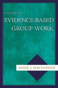 A Guide to Evidence-Based Group Work 0 9780195183450 0195183452