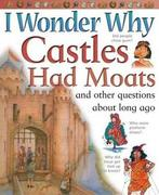 I Wonder Why Castles Had Moats 0 9780753458099 0753458098