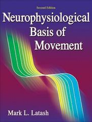 Neurophysiological Basis of Movement 2nd Edition 9780736063678 0736063676