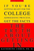 The Truth about Getting In 1st edition 9780786888498 0786888490