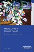 Mobile Media in the Asia-Pacific 1st edition 9780203889848 0203889843