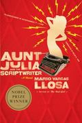 Aunt Julia and the Scriptwriter 1st edition 9780312427245 0312427247