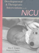Developmental and Therapeutic Interventions in the NICU 1st edition 9781557666758 155766675X