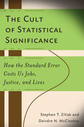 The Cult of Statistical Significance 0 9780472050079 0472050079