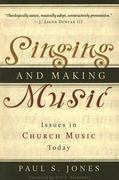 Singing And Making Music 1st Edition 9780875526171 0875526179