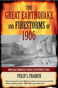 The Great Earthquake and Firestorms of 1906 0 9780520248205 0520248201