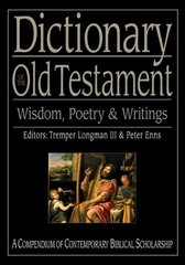 Dictionary of the Old Testament: Wisdom, Poetry & Writings 1st Edition 9780830867387 0830867384