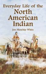 Everyday Life of the North American Indian 1st Edition 9780486147833 0486147835