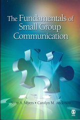 The Fundamentals of Small Group Communication 1st Edition 9781412959391 141295939X