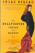 The Bullfighter Checks Her Makeup 1st Edition 9780375758638 0375758631