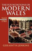 The Foundations of Modern Wales 1642-1780 0 9780192852786 0192852787