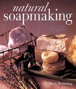 Natural Soapmaking 0 9780806962894 0806962895