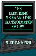 The Electronic Media and the Transformation of Law 0 9780195070002 0195070003