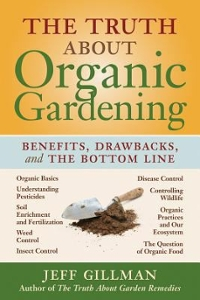 The Truth about Organic Gardening 1st Edition 9780881928624 0881928623