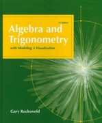 Algebra and Trigonometry with Modeing and Visualization plus MyMathLab Student Access Kit 4th edition 9780321577160 0321577167