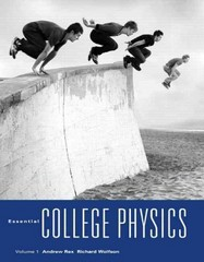Essential College Physics 1st edition 9780321611161 0321611160