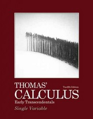 Thomas' Calculus Early Transcendentals, Single Variable 12th edition 9780321628831 0321628837