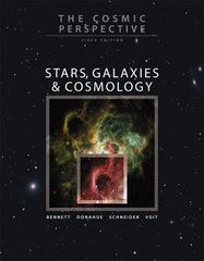 The Cosmic Perspective: Stars, Galaxies, and Cosmology with MasteringAstronomy 6th edition 9780321642684 0321642686