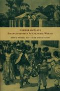 Gender and Slave Emancipation in the Atlantic World 0 9780822335948 0822335948