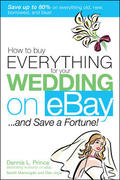 How to Buy Everything for Your Wedding on eBay ... and Save a Fortune! 1st edition 9780071455411 0071455418