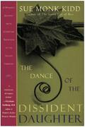 The Dance of the Dissident Daughter 1st Edition 9780060645892 006064589X