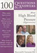 100 Questions  &  Answers About High Blood Pressure (Hypertension) 1st edition 9780763753511 0763753513