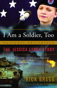 I Am a Soldier, Too 1st Edition 9781400077472 1400077478