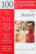 100 Questions  &  Answers About Anxiety 1st edition 9780763727178 0763727172