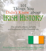 101 Things You Didn't Know about Irish History 1st Edition 9781598693232 1598693239