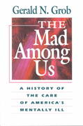 The Mad Among Us 1st Edition 9780674541122 067454112X