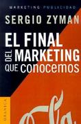 El Final del Marketing Que Conocemos 0 9788475777641 8475777643