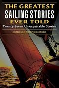 The Greatest Sailing Stories Ever Told 0 9781592283194 1592283195