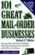 101 Great Mail-Order Businesses, Revised 2nd Edition 2nd edition 9780761521303 0761521305