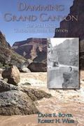 Damming Grand Canyon 1st edition 9780874216608 0874216605