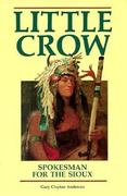 Little Crow 1st Edition 9780873511964 0873511964