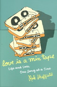 Love Is a Mix Tape 1st Edition 9781400083022 1400083028