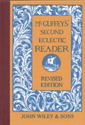 McGuffey's Second Eclectic Reader 1st edition 9780471288909 047128890X