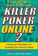 Killer Poker Online/2: Advanced Strategies for Crushing the Internet Gam 0 9780818406614 0818406615