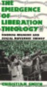 The Emergence of Liberation Theology 1st edition 9780226764108 0226764109