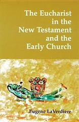 The Eucharist in the New Testament and the Early Church 1st Edition 9780814661529 0814661521