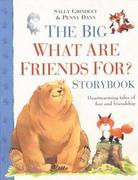 The Big What are Friends For? Storybook 0 9780753455562 0753455560