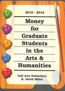 Money for Graduate Students in the Arts & Humanities 2010-2012 0 9781588411976 1588411974