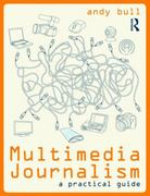 Multimedia Journalism 1st Edition 9780415478236 0415478235