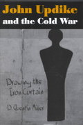 John Updike and the Cold War 0 9780826213280 0826213286