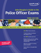John Douglas's Guide to the Police Officer Exams 3rd edition 9781419552281 1419552287